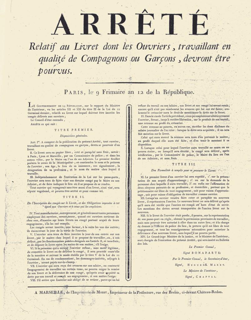 Arrêtésuite à la loi du 22 Germinal de l'An XI (12 avril 1803): Relatif au Livret dont les ouvriers, travaillant en qualité de compagnons ou garçons, devront être pourvus. Paris le 9 Frimaire an 12 de la République.