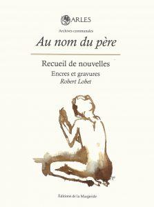 """Couverture recueil nouvelles """"Au nom du père"""" Arles se livre 2018"""